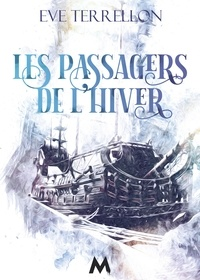 Eve Terrellon - Les Passagers de l'Hiver.