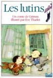 Eve Tharlet et Jakob et Wilhelm Grimm - Les Lutins.