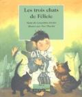 Eve Tharlet et Geneviève Huriet - Les trois chats de Félicie.