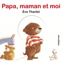Eve Tharlet - Papa, maman et moi.