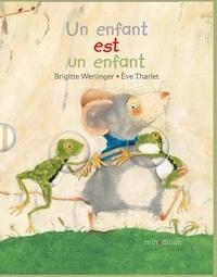 Eve Tharlet et Brigitte Weninger - Un enfant est un enfant.