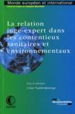 Eve Truilhé-Marengo - La relation juge-expert dans les contentieux sanitaires et environnementaux.