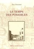 Eve Vincenot - Le temps des possibles.