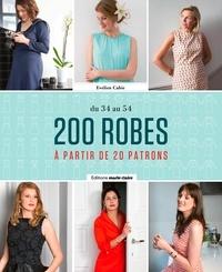 Evelien Cabie - 200 robes - A partir de 20 patrons. DU 34 au 54.