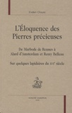 Evelien Chayes - L'éloquence des pierres précieuses - De Marbode de Rennes à Alard d'Amsterdam et Remy Belleau, Sur quelques lapidaires du XVIe siècle.