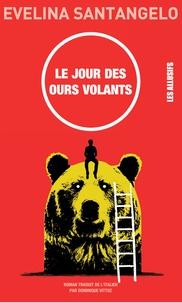 Evelina Santangelo - Le jour des ours volants.