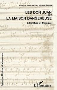 Eveline Andréani et Michel Borne - Les Don Juan ou La liaison dangereuse - Musique et littérature.