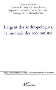 Eveline Baumann et Laurent Bazin - L'argent des anthropologues, la monnaie des économistes.