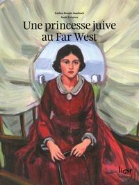 Eveline Brooks Auerbach et Aude Samama - Une princesse juive au Far West.