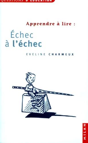 Eveline Charmeux - Apprendre à lire - Échec à l'échec.