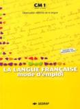 Eveline Charmeux et Michel Grandaty - La langue française mode d'emploi CM1.