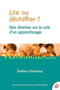 Eveline Charmeux - Lire ou déchiffrer ? - L'apprentissage de la lecture en questions.