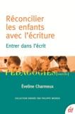 Eveline Charmeux - Réconcilier les enfants avec l'écriture - Entrer dans l'écrit.