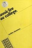 Eveline Charmeux - Savoir lire au collège : contre l'échec scolaire, poursuivre et rattraper les premiers apprentissages.