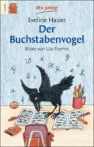 Eveline Hasler - Der Buchstabenvogel.