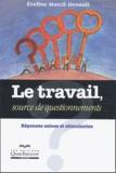 Eveline Marcil-Denault - Le travail, source de questionnements - Réponses saines et stimulantes.