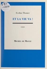 Eveline Thomer - Et la vie va !.