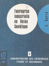 Eveline Verre et Robert Goetz-Girey - L'Éntreprise industrielle en Union soviétique - Nouvelles méthodes de gestion.