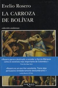 Evelio Rosero - La carroza de Bolivar.