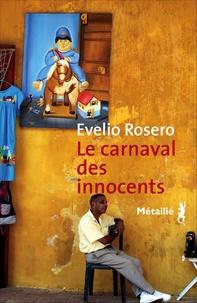 Evelio Rosero - Le carnaval des innocents.
