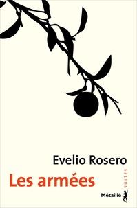Evelio Rosero - Les armées.