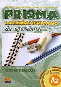 Evelyn Aixala Pozas et Marisa Muñoz Caballero - Prisma latinoamericano continua A2 - Libro de ejercicios.