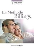 Evelyn Billings et Ann Westmore - La méthode Billings - Une méthode naturelle pour favoriser ou différer une grossesse.