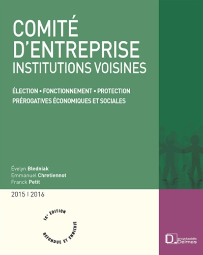 Evelyn Bledniak et Emmanuel Chretiennot - Comité d'entreprise, institutions voisines 2015/2016.