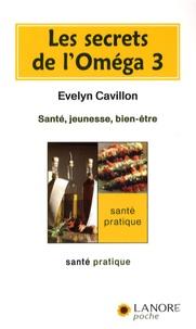 Evelyn Cavillon - Les secrets de l'oméga 3 - Santé, jeunesse, bien-être.
