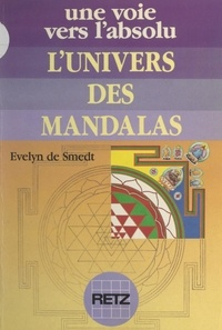 Evelyn De Smedt et Pierre Crépon - L'univers des mandalas.