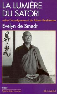 Evelyn de Smedt - La lumière du satori - Commentaires du Komyo zo zanmai, suivant l'enseignement de maître Taisen Deshimaru.