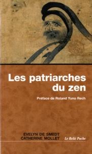 Evelyn de Smedt et Catherine Mollet - Les patriarches du zen - Une anthologie.