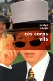Evelyn Waugh - Ces corps vils.