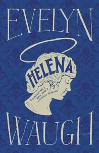 Evelyn Waugh - Helena.