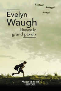 Evelyn Waugh - Hissez le grand pavois.