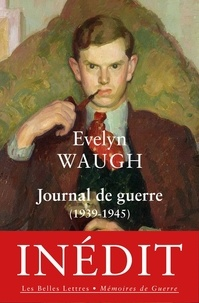 Evelyn Waugh - Journal de guerre (1939-1945).
