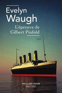 Evelyn Waugh - L'épreuve de Gilbert Pinfold.