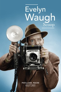 Evelyn Waugh - Scoop.