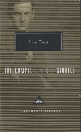 Evelyn Waugh - The Complete Short Stories.