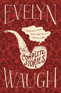 Evelyn Waugh - The Complete Stories of Evelyn Waugh.