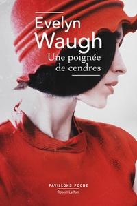 Evelyn Waugh - Une poignée de cendres.