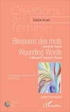 Evelyne Accad - Blessures des mots : Journal de Tunisie - Wounding Words : A Woman's Journal in Tunisia.