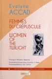 Evelyne Accad - Femmes du crépuscule.