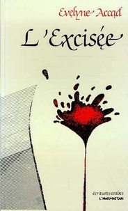 Evelyne Accad - L'excisée.