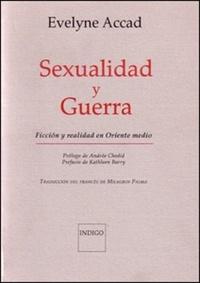 Evelyne Accad - Sexualidad y guerra - Ficcion y realidad en Oriente medio.
