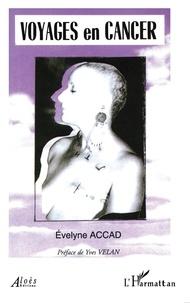 Evelyne Accad - Voyages en cancer.