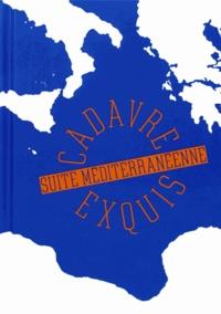 Evelyne Artaud et Bruno Ely - Cadavre exquis - Suite méditerranéenne.