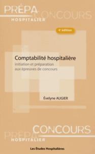 Evelyne Augier - Comptabilité hospitalière - Initiation et préparation aux épreuves de concours.