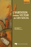 Evelyne Baillergeau et Paul Morin - L'habitation comme vecteur de lien social.