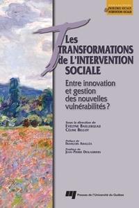 Evelyne Baillergeau et Céline Bellot - Les transformations de l'intervention sociale - Entre innovation et gestion des nouvelles vulnérabilités ?.
